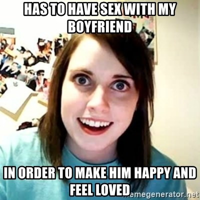 Overly Attached Girlfriend 2 - Has to have sex with my Boyfriend in order to make him happy and feel loved