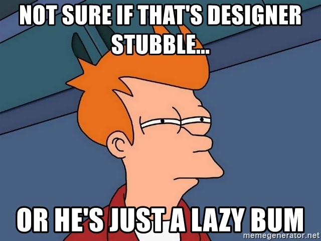 Futurama Fry - Not sure if that's designer stubble... or he's just a lazy bum