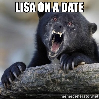 Insane Confession Bear - LISA ON A DATE