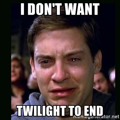 crying peter parker - I DON'T WANT TWILIGHT TO END