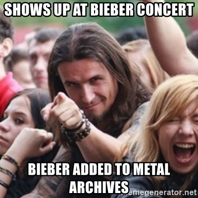 Ridiculously Photogenic Metalhead - shows up at bieber concert bieber added to metal archives