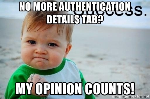 success baby - No more Authentication details tab? My opinion Counts!