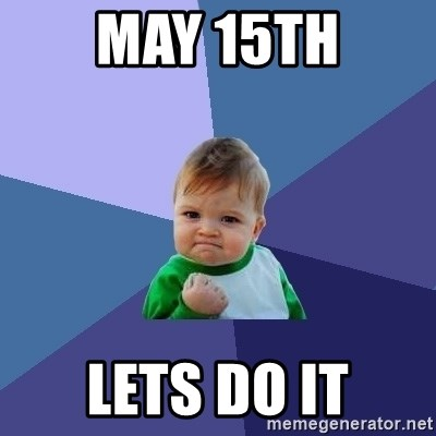 Success Kid - mAY 15th lets do it