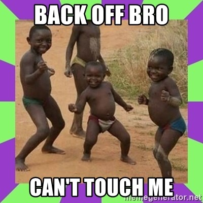african kids dancing - BACK OFF BRO CAN'T TOUCH ME