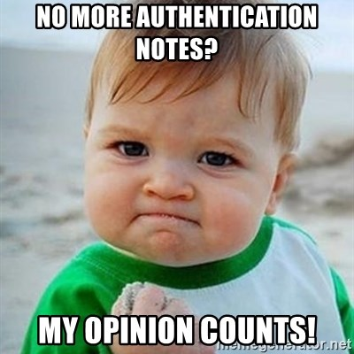 Victory Baby - No more authentication notes? My opinion counts!