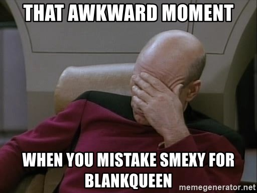 Picardfacepalm - That awkward moment When you mistake smexy for blankqueen