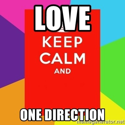 Keep calm and - LOVE ONE DIRECTION