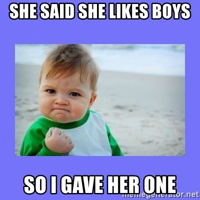 Baby fist - She said she likes boys So I gave her one