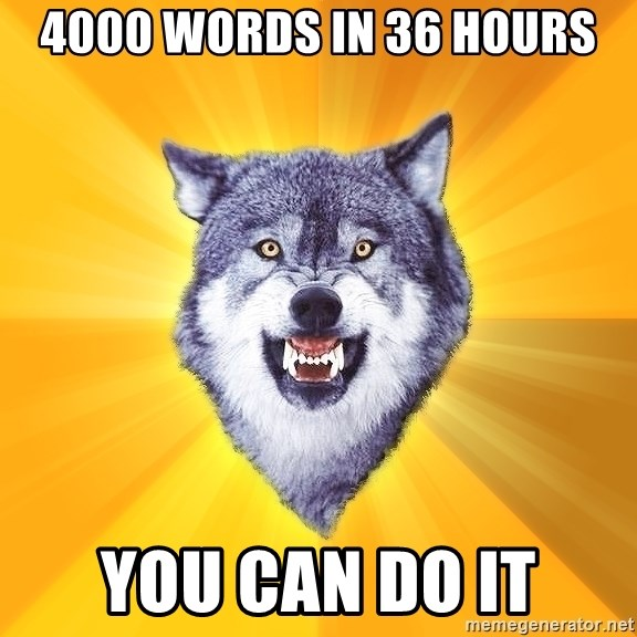 Courage Wolf - 4000 words in 36 hours YOU CAN DO IT