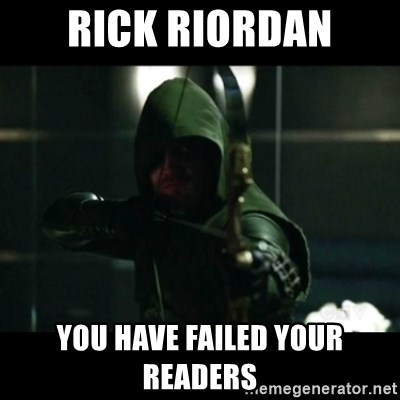 YOU HAVE FAILED THIS CITY - Rick riordan You have failed your readers