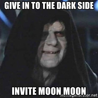 Sith Lord - give in to the dark side invite moon moon