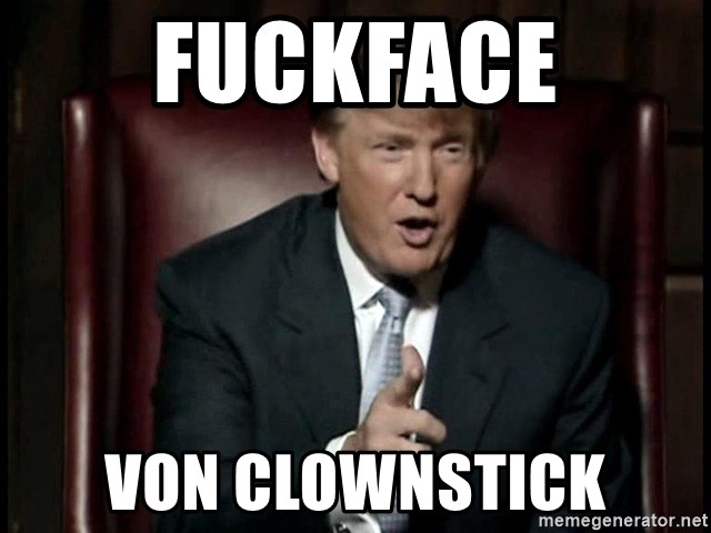 Donald Trump - FUCKFACE VON CLOWNSTICK