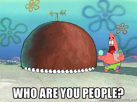 Patrick -  who are you people?
