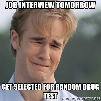 Dawson's Creek - job interview tomorrow get selected for random drug test