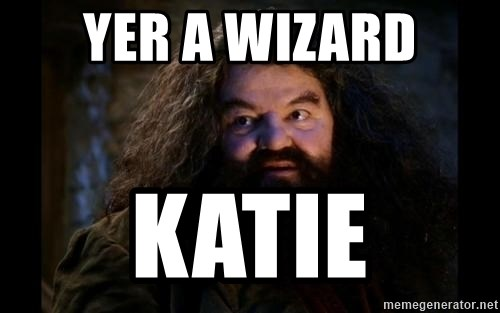 Yer A Wizard Harry Hagrid - yer a wizard katie