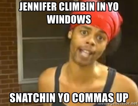 Hide Yo Kids - Jennifer climbin in yo windows Snatchin yo commas up
