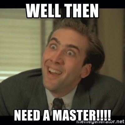 Nick Cage - well then need a master!!!!