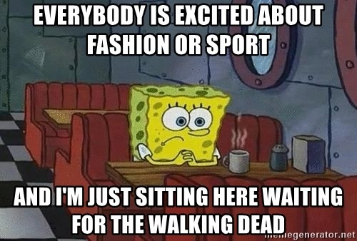 Coffee shop spongebob - Everybody is excited about Fashion or sport and i'm just sitting here waiting for The Walking Dead