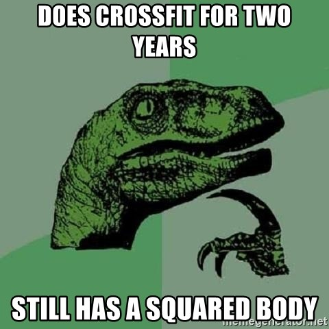 Philosoraptor - Does crossfit for two years Still has a sQuared body