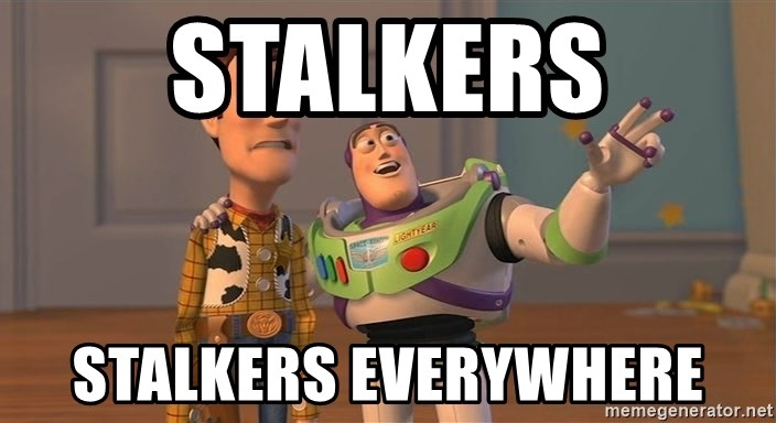 Anonymous, Anonymous Everywhere - STALKERS STALKERS EVERYWHERE