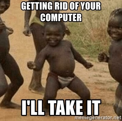 Success African Kid - Getting Rid of your computer i'll take it