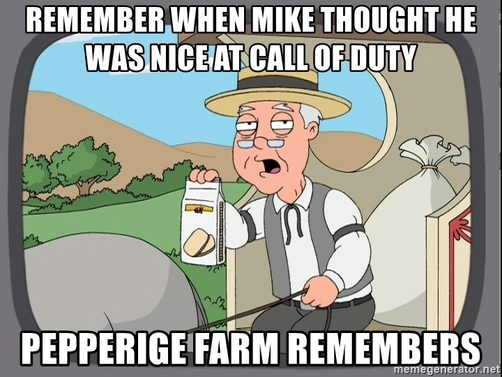 Family Guy Pepperidge Farm - Remember when mike thought he was nice at call of duty Pepperige farm remembers