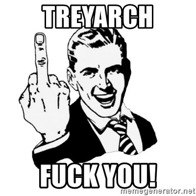 middle finger - Treyarch fuck you!