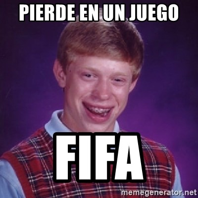Bad Luck Brian - PIERDE EN UN JUEGO  FIFA
