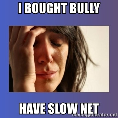 woman crying - I Bought bully have slow net