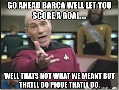 star trek wtf - go ahead Barca well let you score a goal.... well thats not what we meant but thatll do pique thatll do.