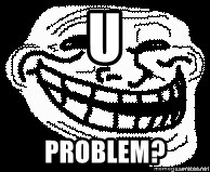 Troll Faces - u problem?