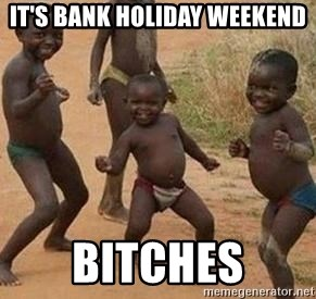 african children dancing - IT's BANK HOLIDAY WEEKEND BITCHES
