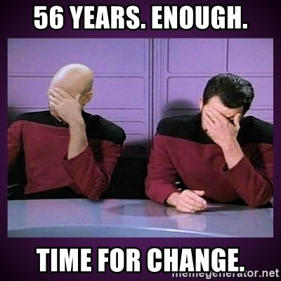 Double Facepalm - 56 years. enough. time for change.