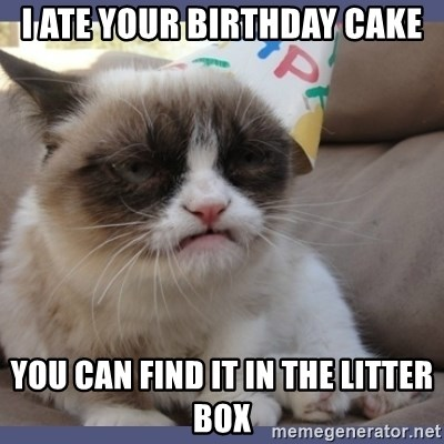 Birthday Grumpy Cat - I ate your birthday cake You can find it in the litter box