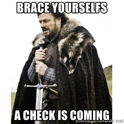 Imminent Ned  - Brace yourselfs a check is coming