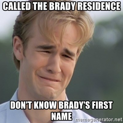 Dawson's Creek - Called the Brady Residence Don't know brady's First Name