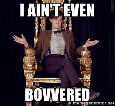 Hipster Doctor Who - I AIN'T EVEN BOVVERED