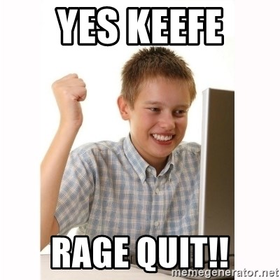 Computer kid - YES KEEFE RAGE QUIT!!