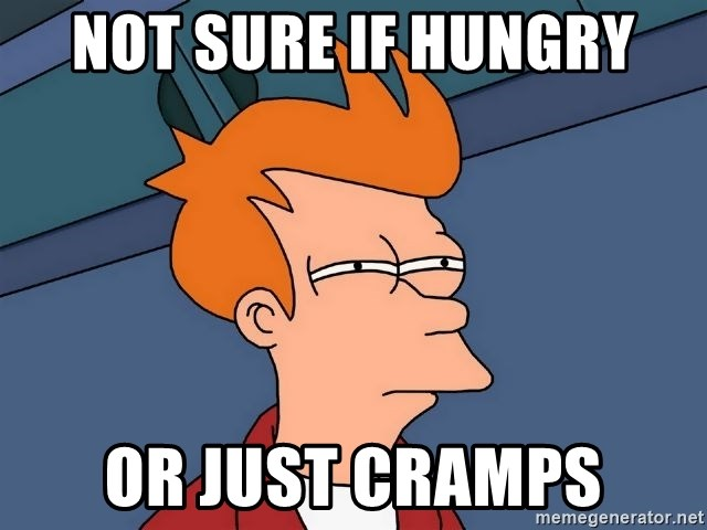 Futurama Fry - not sure if hungry or just cramps