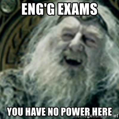 you have no power here - Eng'g exams you have no power here