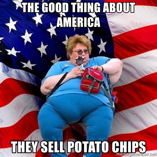 Obese American - THE GOOD THING ABOUT AMERICA THEY SELL POTATO CHIPS