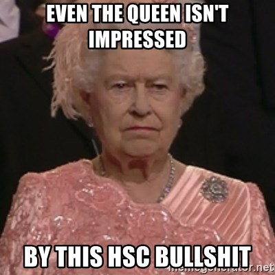 the queen olympics - EVEN THE QUEEN ISN'T IMPRESSED BY THIS HSC BULLSHIT