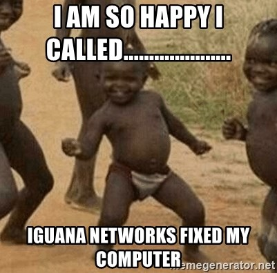 Success African Kid - I am so happy I called..................... Iguana networks fixed my computer