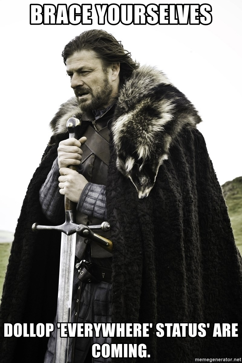Sean Bean Game Of Thrones - bRACE YOURSELVES DOLLOP 'EVERYWHERE' STATUS' ARE COMING.