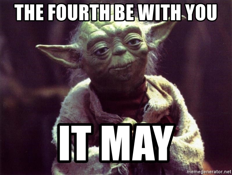 Yoda - THE FOURTH BE WITH YOU IT MAY