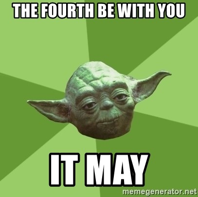 Advice Yoda Gives - the fourth be with you IT MAY