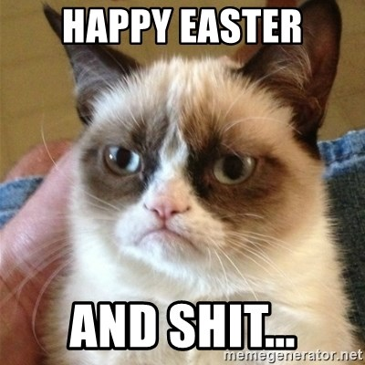 Grumpy Cat  - happy easter and shit...