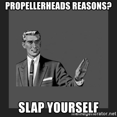 kill yourself guy blank - Propellerheads reasons? slap yourself
