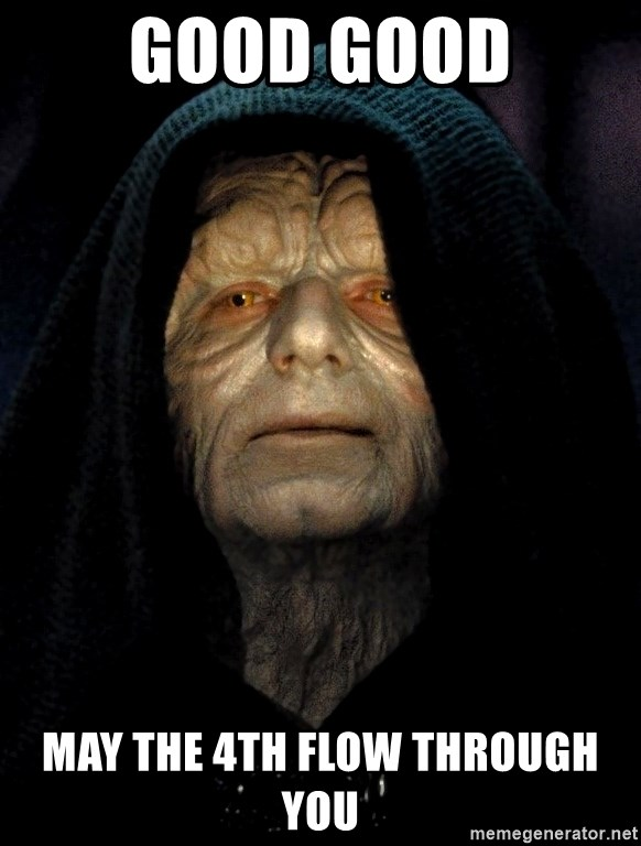Star Wars Emperor - good good may the 4th flow through you