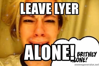leave britney alone - leave lyer alone!